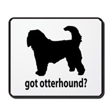Got Otterhound? Mousepad