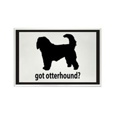 Got Otterhound? Rectangle Magnet