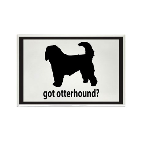 Got Otterhound? Rectangle Magnet