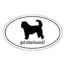 Got Otterhound? Oval Decal