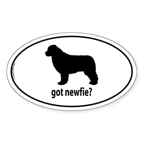 Got Newfie? Oval Sticker