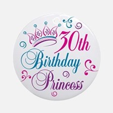 30th Birthday Princess Ornament (Round)