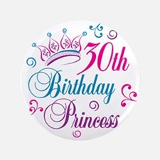 "30th Birthday Princess 3.5"" Button"
