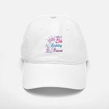 25th Birthday Princess Baseball Baseball Cap