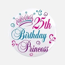 "25th Birthday Princess 3.5"" Button"