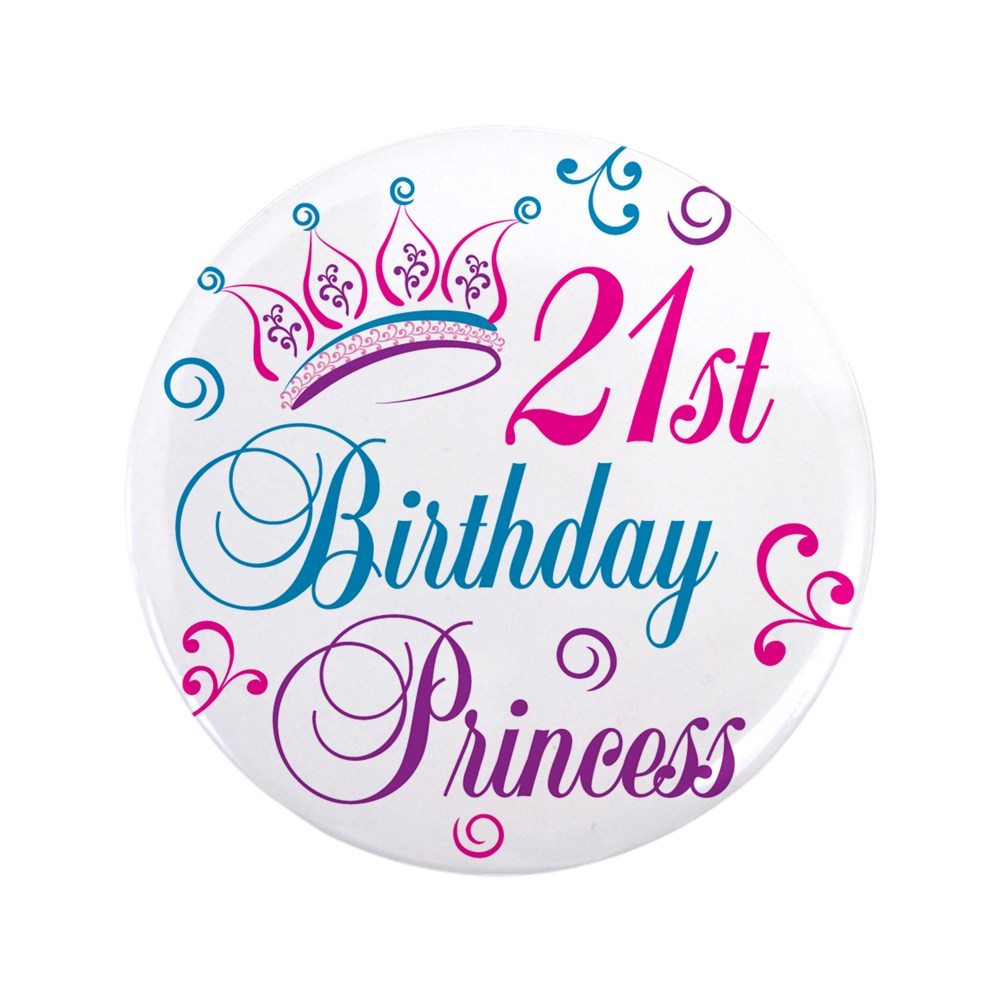 CafePress 21st Birthday Princess 3.5 Button