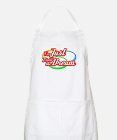 I'm Just Livin the Dream BBQ Apron