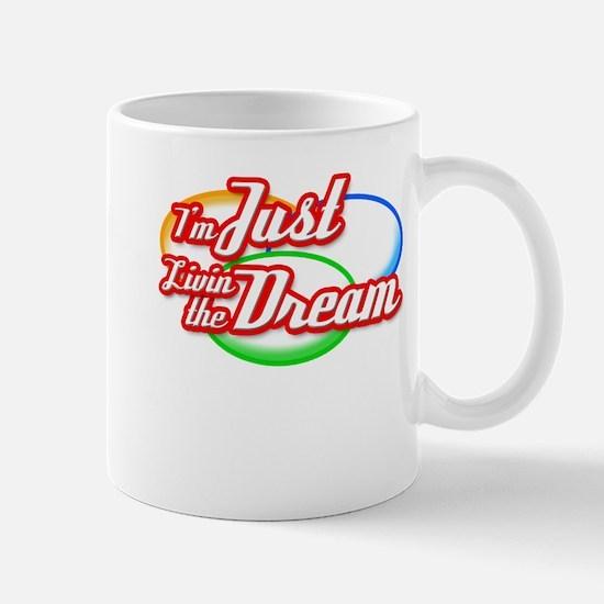 I'm Just Livin the Dream Mug