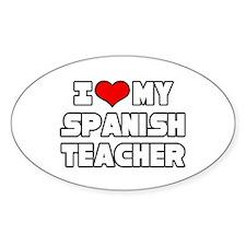"""""""I Love My Spanish Teacher"""" Oval Decal"""