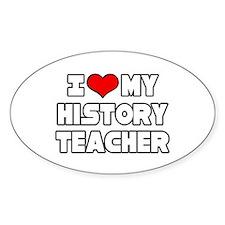 """""""I Love My History Teacher"""" Oval Decal"""