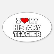 """I Love My History Teacher"" Oval Decal"