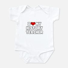 """""""I Love My History Teacher"""" Infant Bodysuit"""