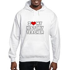 """I Love My History Teacher"" Hoodie"