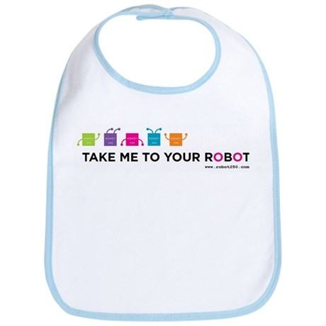 R250 'Take Me To Your Robot' Bib