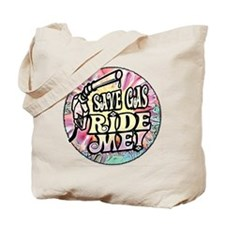 Save Gas. Ride Me Tote Bag