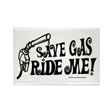 Save Gas. Ride Me Rectangle Magnet