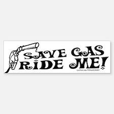 Save Gas. Ride Me Bumper Bumper Bumper Sticker