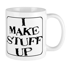 I Make Stuff Up Mug