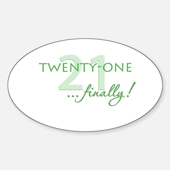 21 ... finally Oval Decal