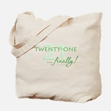 21 ... finally Tote Bag