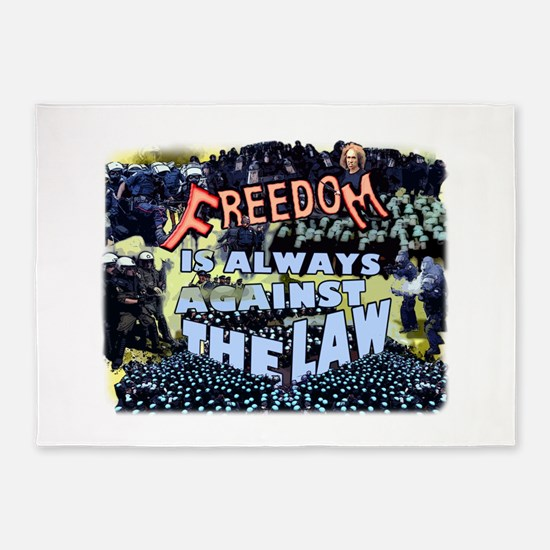 freedom is Always Against the Law 5'x7'Area Rug