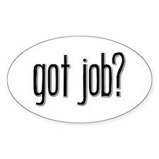 Got Job? Oval Decal