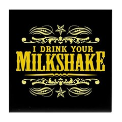 I Drink Your Milkshake Tile Coaster