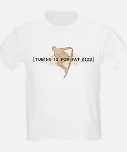 Tubing Is For Fat Kids T-Shirt