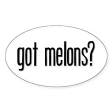 Got Melons? Oval Decal
