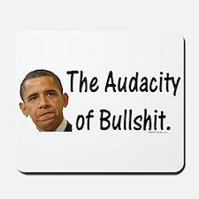 Obama Audacity of Bullshit Mousepad
