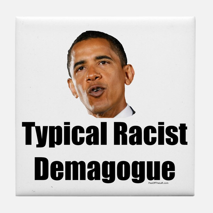 Typical Racist Demagogue Tile Coaster