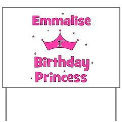 1st Birthday Princess Emmalis Yard Sign