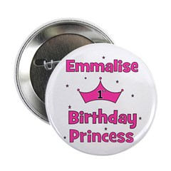 "1st Birthday Princess Emmalis 2.25"" Button"