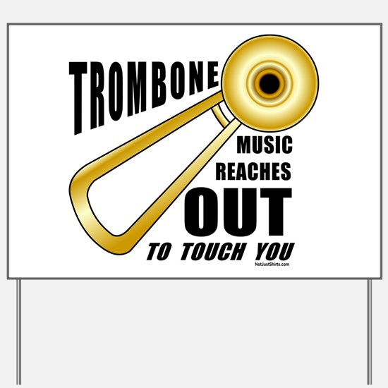 Trombone Touch Yard Sign