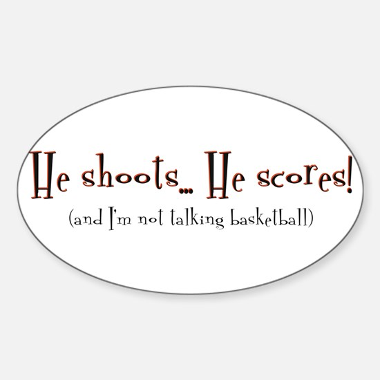 shoot, score Oval Decal