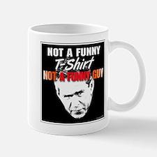Not a funny shirt not a funny Mug
