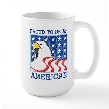 PROUD TO BE AN AMERICAN Large Mug
