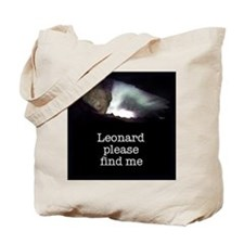 Leonard please find me Tote Bag