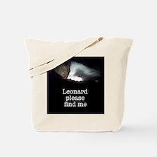 Leonard please find me Tote Bag