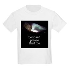 Leonard please find me T-Shirt