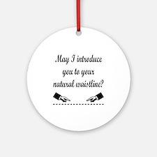 Natural Waistline Ornament (Round)