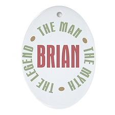 Brian Man Myth Legend Oval Ornament