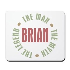 Brian Man Myth Legend Mousepad