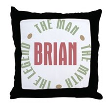Brian Man Myth Legend Throw Pillow