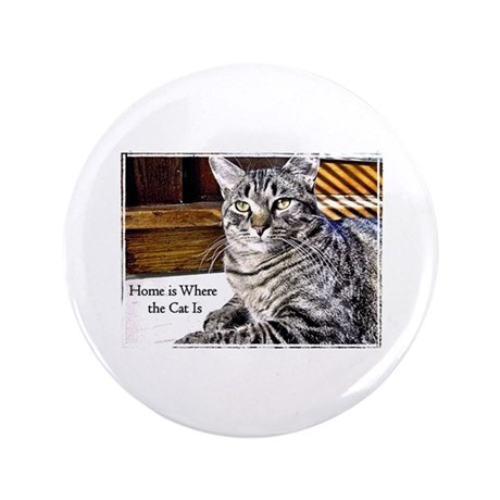"""Home is Where the Cat Is 3.5"""" Button"""