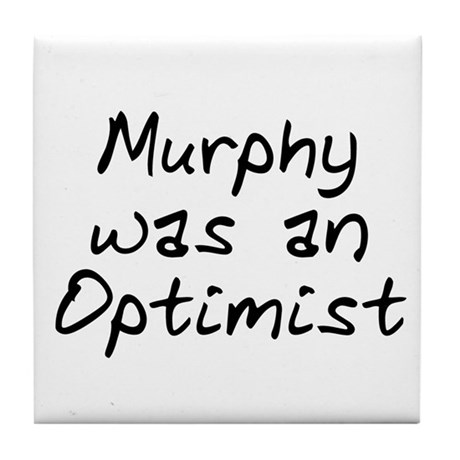 Murphy was an Optimist Tile Coaster