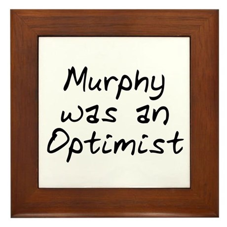Murphy was an Optimist Framed Tile