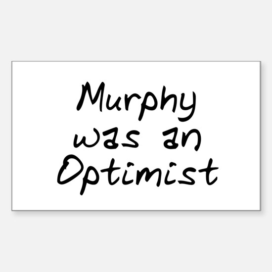 Murphy was an Optimist Rectangle Decal