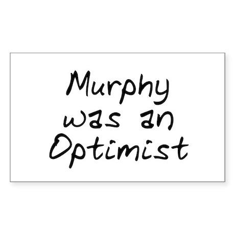 Murphy was an Optimist Rectangle Sticker