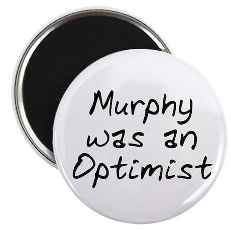 Murphy was an Optimist Magnet
